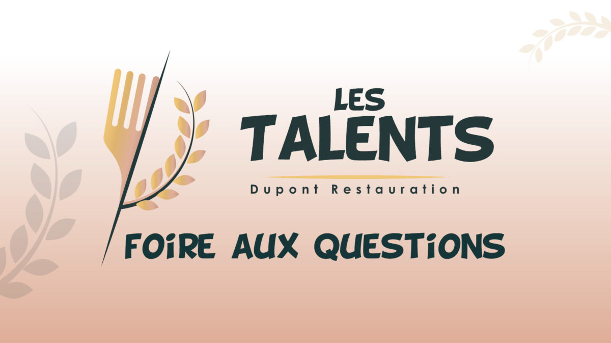 FAQ Talents Dupont Restauration